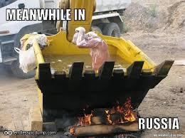 Bulldozer Meme - russia a man taking a bath with a bulldozer meanwhile in
