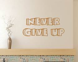 never give up quotes wall art stickers