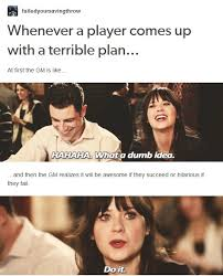 Funny Advice Memes - gm advice roll with it nerd pinterest advice dragons and rpg