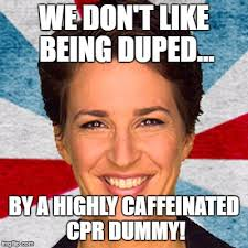 Cpr Dummy Meme - image tagged in rachel maddow neoliberal mainstream corporate media