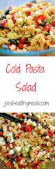 the 25 best cold pasta salads ideas on pinterest pasta salad