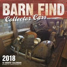 Barn Finds Cars Barn Find Collector Cars 2018 Wall Calendar 9780760352885