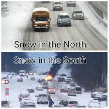 Southern Memes - northern vs southern snow funny pics memes captioned pictures