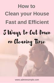 clean your house how to clean your house fast and efficient house life hacks and