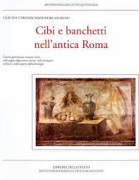 banchetti antica roma cibi e banchetti nell antica roma l antica gastronomia romana ri