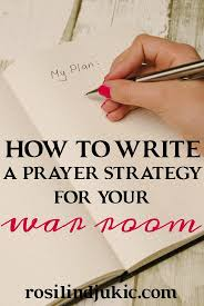 how to write a talking paper how to write a prayer strategy for your war room bible faith how to write a prayer strategy for your war room
