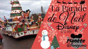 parade la parade de noël disney 2016 disneyland paris youtube