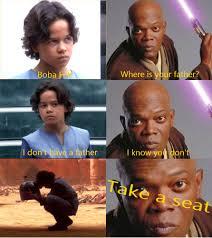 Boba Fett Meme - take a seat young boba fett prequelmemes