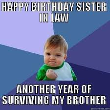 Funny Birthday Meme For Sister - funny birthday pictures for sister impremedia net