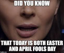 Funny April Fools Memes - happy easter april fools day imgflip