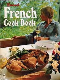 a week of french cooking day four sunset french cook book the