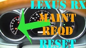 lexus service guide how to reset maint reqd in lexus rx rx330 youtube