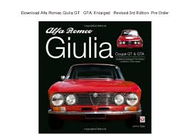 download alfa romeo giulia gt gta enlarged revised 3rd edition u2026