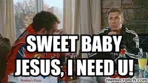 Sweet Baby Jesus Meme - best sweet jesus meme generator sweet baby jesus i need u kayak