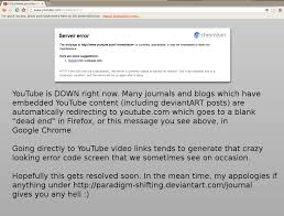 noredirect youtube outage 09 19 2013 by paradigm shifting on deviantart