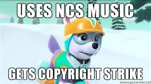 Meme Generator Copyright - uses ncs music gets copyright strike bad luck everest meme generator