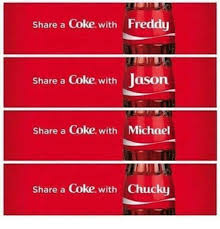 Share A Coke Meme - share a coke with freddy share a coke with jason share a coke with