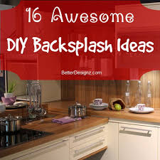 easy backsplash ideas for kitchen diy backsplash unique and inexpensive diy kitchen backsplash ideas