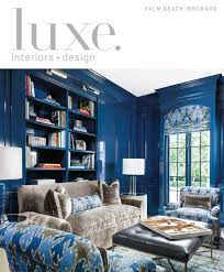 Luxe Home Interiors Wilmington Nc Luxe Magazine November 2015 Palm Beach By Sandow Media Llc Issuu