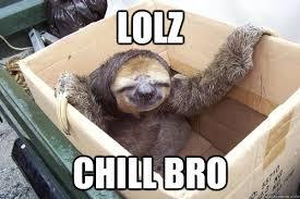 Chill Out Bro Meme - top 27 chill meme thinking meme