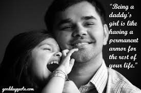 quote for daughter by father 21 famous short father daughter quotes and sayings