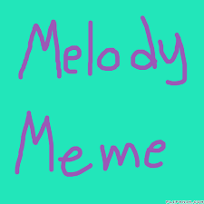 Melody Meme - melody meme not finished flipanim