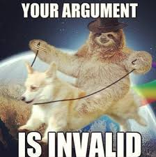 Your Argument Is Invalid Meme - your argument in invalid imgur
