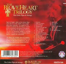 braveheart trilogy the celtic pipes and strings the celtic
