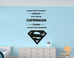 superman wall decal get superb wall art of superman only on ey be super you with your always be superman wall decal sticker
