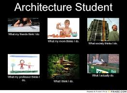 What Society Thinks I Do Meme - what i think i do memes student what do architects do vivo