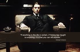 Godfather Meme - if anything in this life is certain michael corleone the