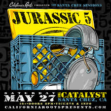 People Under The Stairs The La Song by Jurassic 5 U2013 Tickets U2013 The Catalyst U2013 Santa Cruz Ca U2013 May 27th