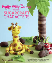 pretty witty cakes book sugarcraft characters model fondant