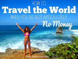 how to travel with no money images How to travel the world when you 39 ve got absolutely no money this jpg