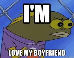I Love My Boyfriend Meme - i m love my boyfriend i m pussy meme generator