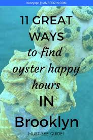 shaws thanksgiving hours best 25 oyster happy hour nyc ideas on pinterest brunch nyc