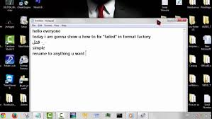 format factory portable windows 8 how to fix failed in format factory youtube