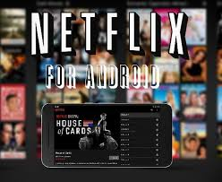 netflix apk netflix apk for android ios pc netflix app