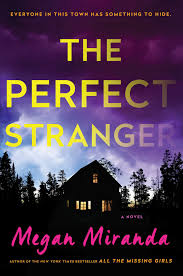 the perfect stranger book by megan miranda official publisher