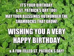 it u0027s your birthday u0026 st patrick u0027s day too may your blessings