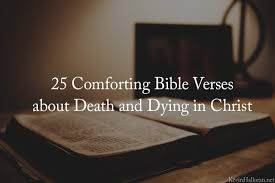 Comforting Bible Verses For Funerals 25 Comforting Bible Verses About Death Dying In Christ Anchored
