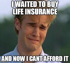 Insurance Meme - when you put off buying life insurance core humor pinterest