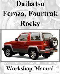 daihatsu feroza engine daihatsu feroza rocky f70 f75 f77 f300 f310 workshop manual on