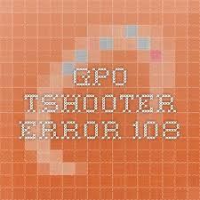 gpo tshooter error 108 tech pinterest group policy active