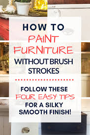how to paint kitchen cabinets without streaks how to paint furniture without streaks aka brush strokes