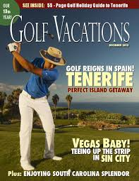 tenerife holiday guide golf vacations magazine december 2015 by golf vacations magazine