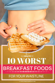 10 worst breakfast foods for your waistline all on and