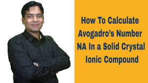 how to calculate avogadro u0027s number na in a solid crystal ionic