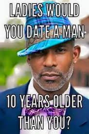 Ten Guy Meme - dating a guy ten years older age gap the reality of an older