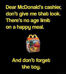 Happy Meal Meme - no age limit on happy meal funny pictures quotes memes funny